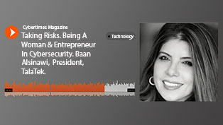 Taking Risks. Being A Woman & Entrepreneur In Cybersecurity